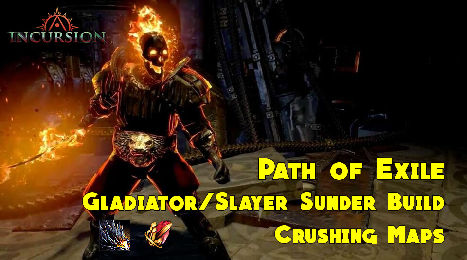 PoE 3.3 Gladiator/Slayer Sunder Build | Crushing Maps
